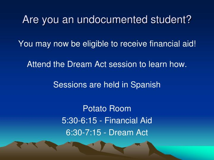Are you an undocumented student?