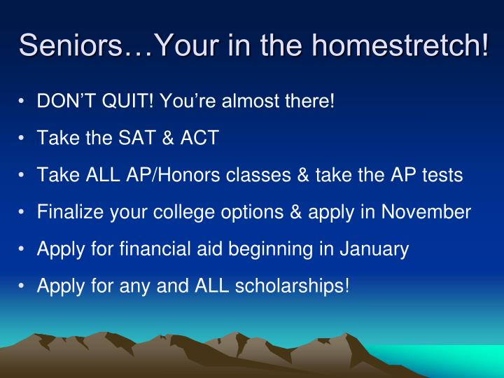 Seniors…Your in the homestretch!