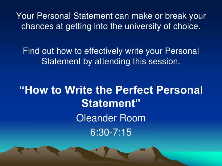Your Personal Statement can make or break your chances at getting into the university of choice.