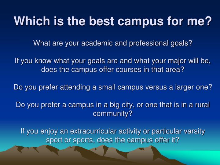 Which is the best campus for me?