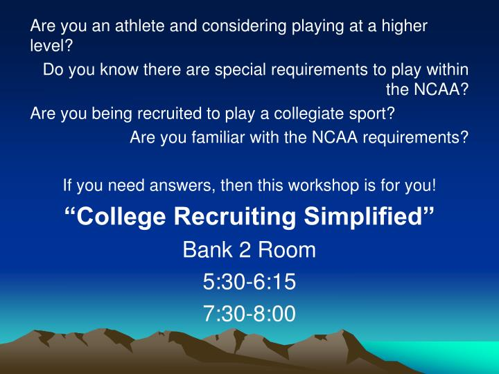 Are you an athlete and considering playing at a higher level?