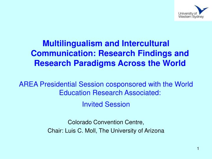 Multilingualism and Intercultural Communication: Research Findings and Research Paradigms Across the...