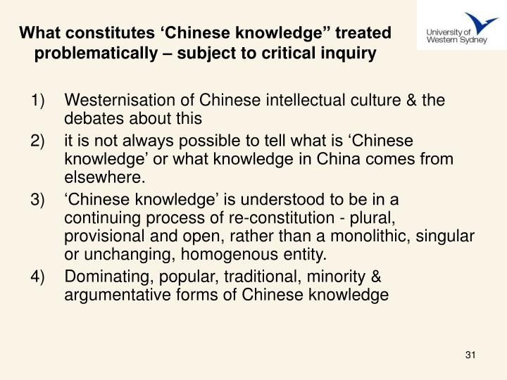 "What constitutes 'Chinese knowledge"" treated problematically – subject to critical inquiry"