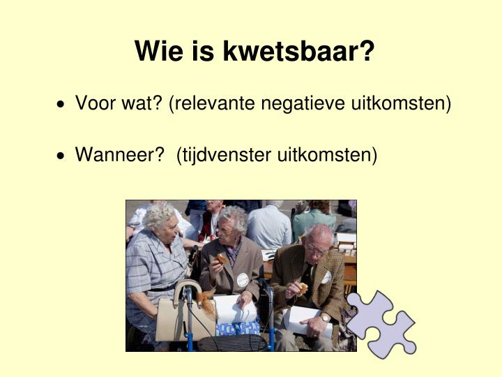 Wie is kwetsbaar?