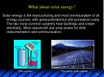 what about solar energy