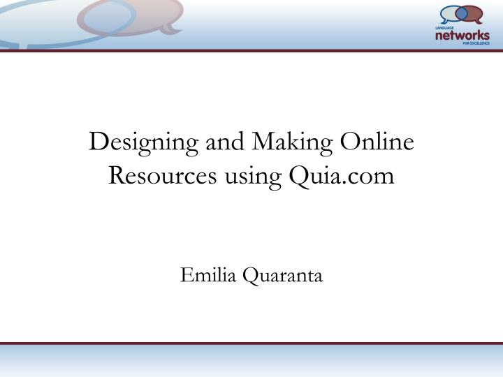 designing and making online resources using quia com