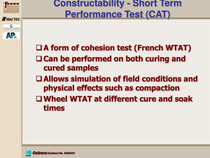 Constructability - Short Term Performance Test (CAT)