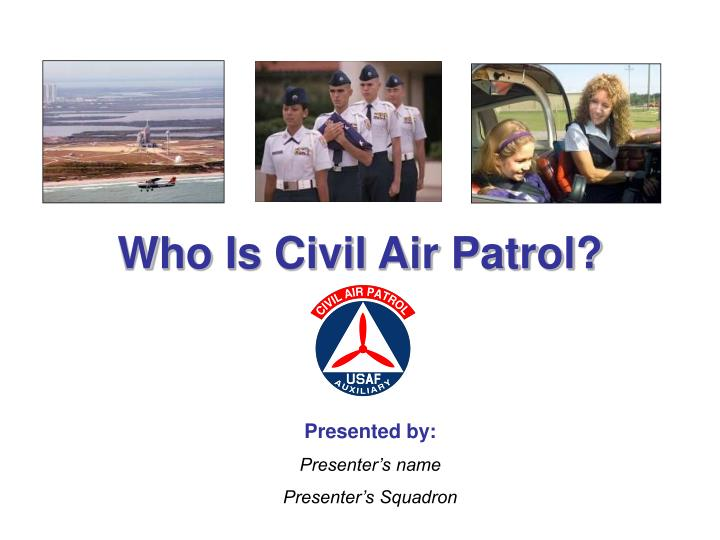 ppt who is civil air patrol powerpoint presentation. Black Bedroom Furniture Sets. Home Design Ideas