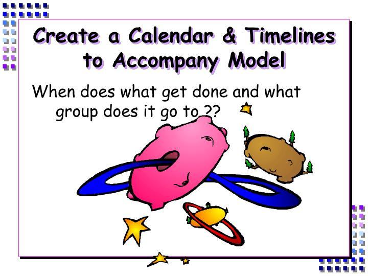 Create a Calendar & Timelines to Accompany Model