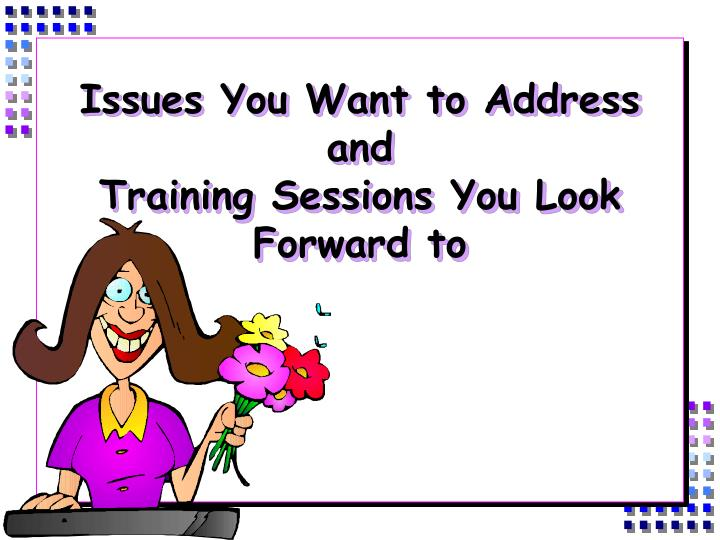 Issues You Want to Address