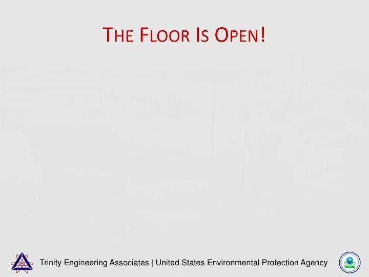The Floor Is Open!