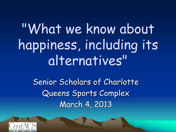 what we know about happiness including its alternatives n.