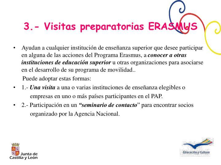 Ayudan a cualquier institución de enseñanza superior que desee participar en alguna de las acciones del Programa Erasmus, a