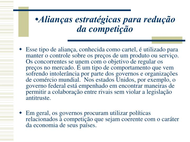 •Alianças estratégicas para redução da competição