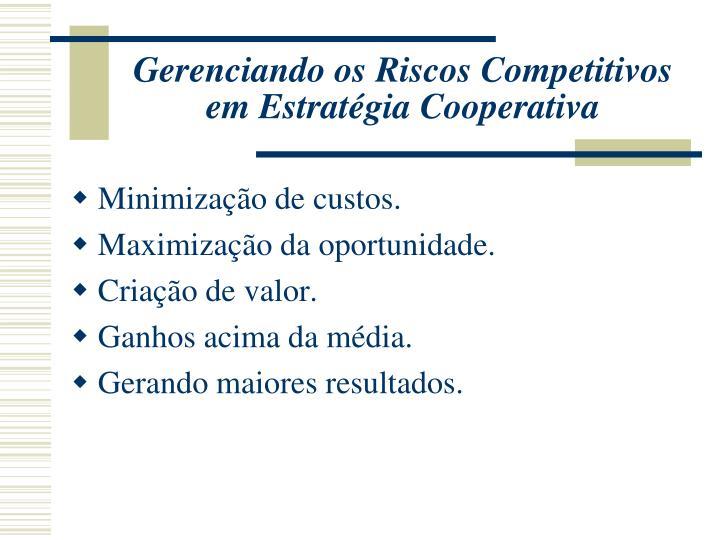 Gerenciando os Riscos Competitivos em Estratégia Cooperativa