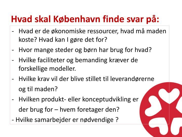 Hvad skal København finde svar på: