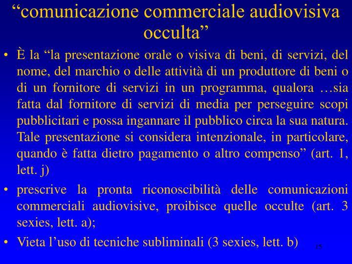"""""""comunicazione commerciale audiovisiva occulta"""""""
