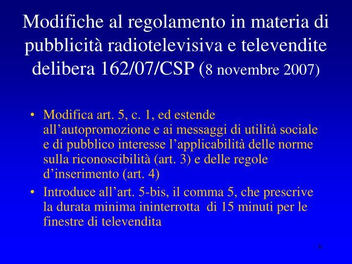 Modifiche al regolamento in materia di pubblicità radiotelevisiva e televendite