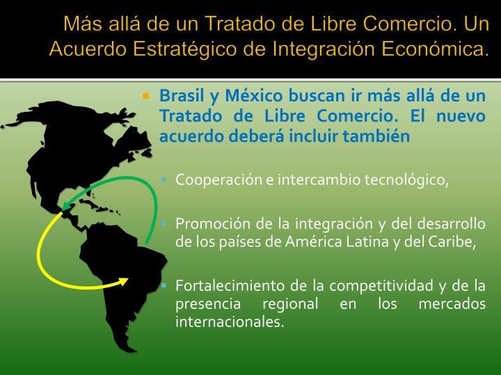 Más allá de un Tratado de Libre Comercio. Un Acuerdo Estratégico de Integración Económica.