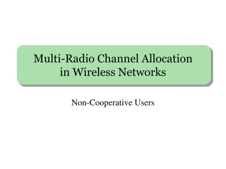 Multi-Radio Channel Allocation
