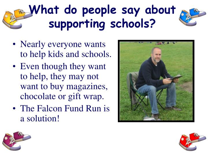 What do people say about supporting schools?