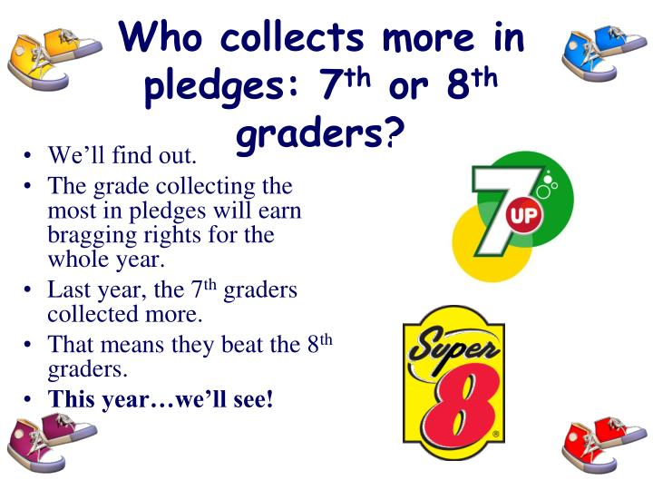 Who collects more in pledges: 7