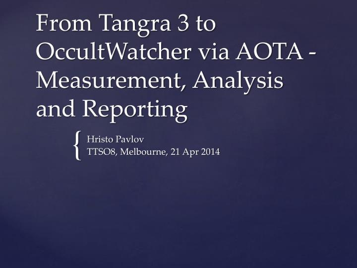 from tangra 3 to occultwatcher via aota measurement analysis and reporting n.