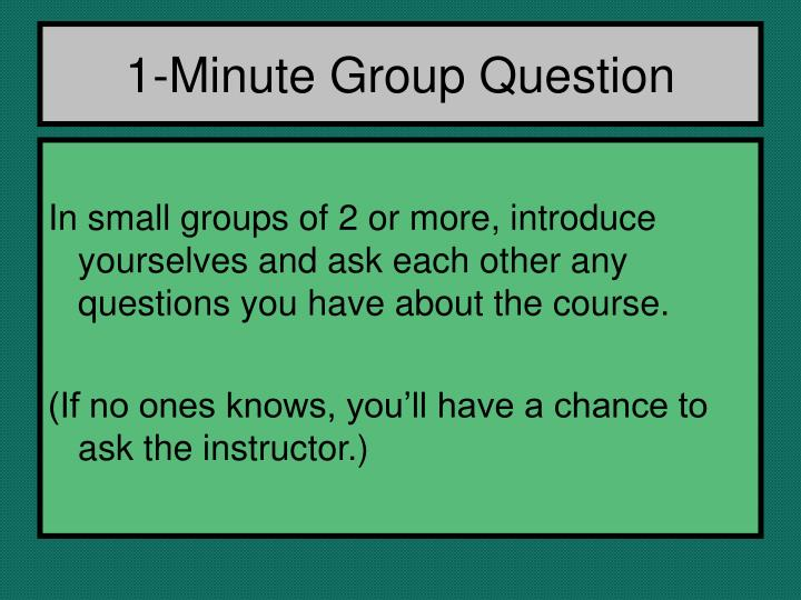 1-Minute Group Question