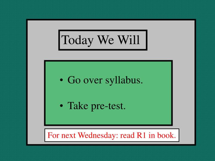 Today We Will