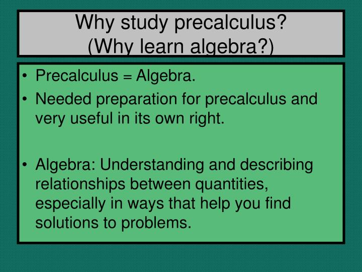 Why study precalculus?