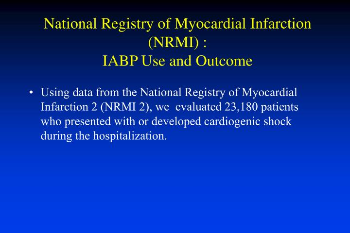 Using data from the National Registry of Myocardial Infarction 2 (NRMI 2), we  evaluated 23,180 patients who presented with or developed cardiogenic shock during the hospitalization.