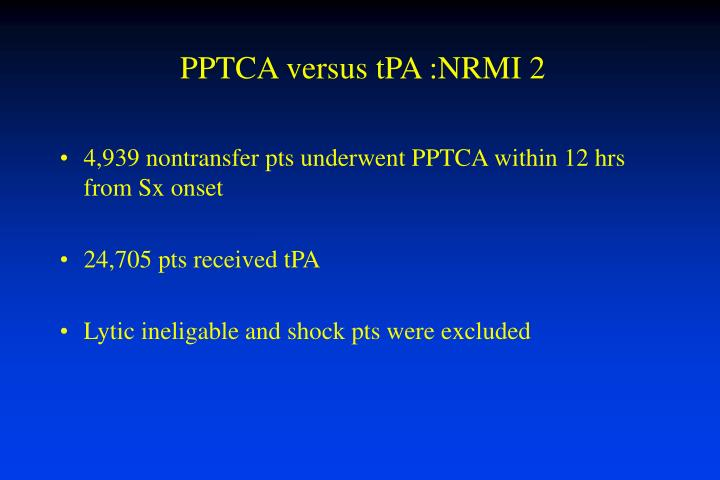 4,939 nontransfer pts underwent PPTCA within 12 hrs from Sx onset