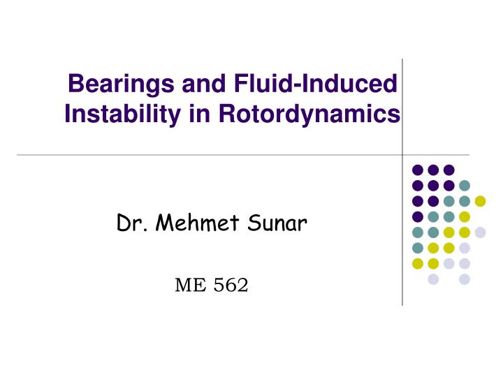 bearings and fluid induced instability in rotordynamics n.