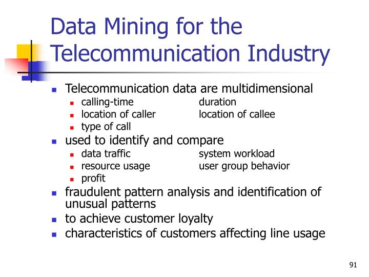 Data Mining for the Telecommunication Industry