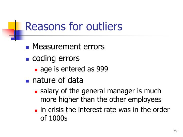 Reasons for outliers