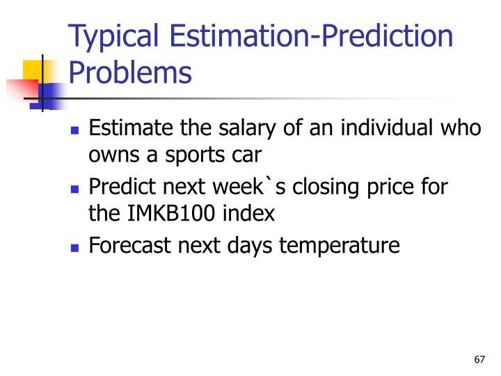 Typical Estimation-Prediction Problems