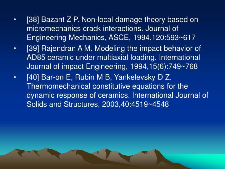 [38] Bazant Z P. Non-local damage theory based on micromechanics crack interactions. Journal of Engineering Mechanics, ASCE, 1994,120:593~617