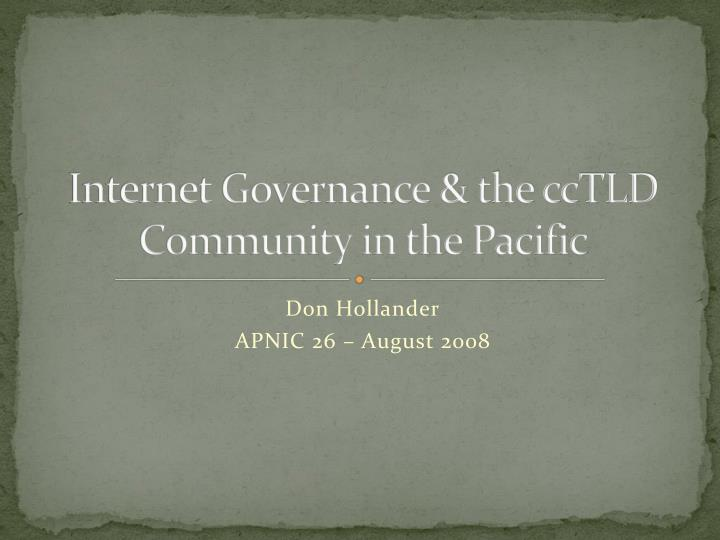 internet governance the cctld community in the pacific n.