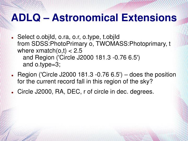 ADLQ – Astronomical Extensions