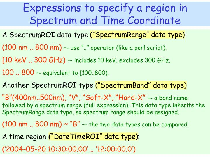 Expressions to specify a region in Spectrum and Time Coordinate