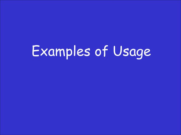 Examples of Usage