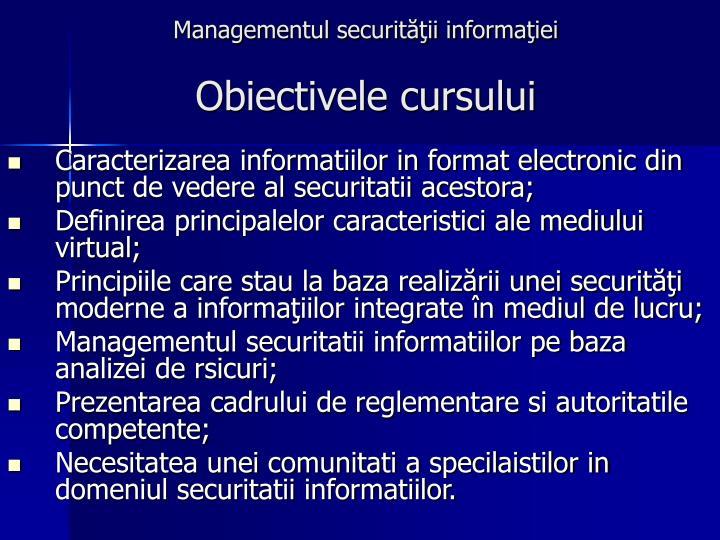 Managementul securit ii informa iei obiectivele cursului