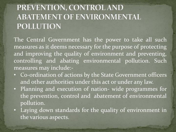 PREVENTION, CONTROL AND ABATEMENT OF ENVIRONMENTAL POLLUTION