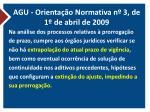 agu orienta o normativa n 3 de 1 de abril de 2009