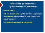 altera es qualitativas x quantitativas cabimento