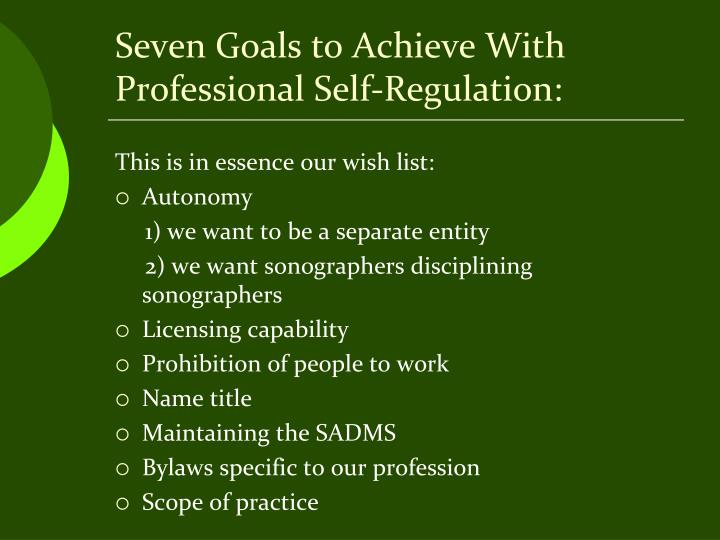 Seven Goals to Achieve With Professional Self-Regulation: