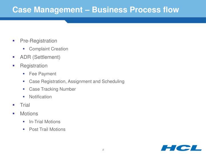 Case Management – Business Process flow