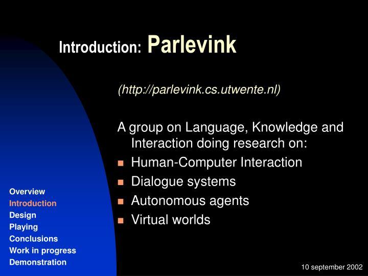 Introduction parlevink
