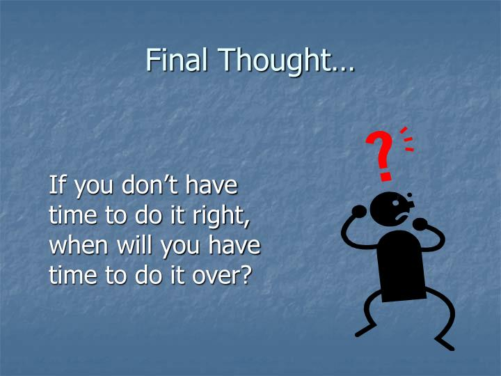 Final Thought…