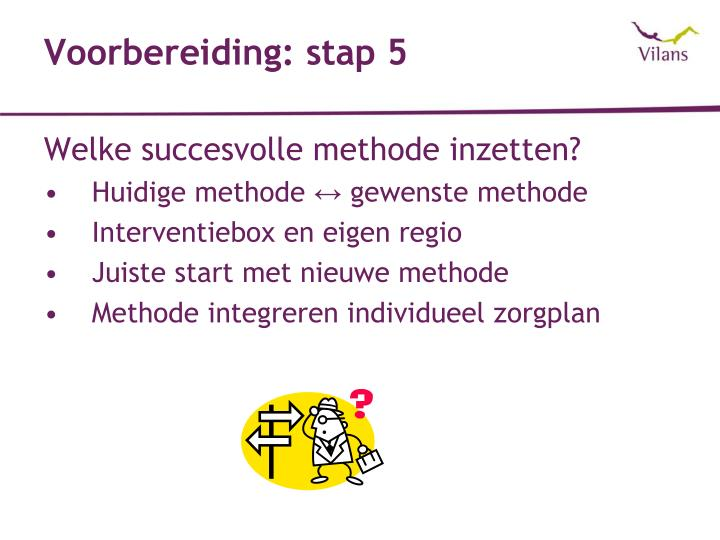 Voorbereiding: stap 5